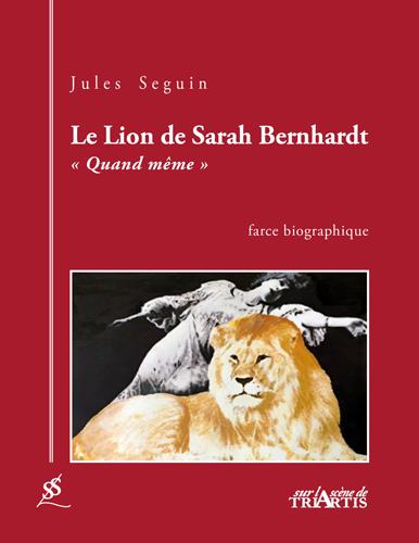 couverture du livre : Le Lion de Sarah Bernhardt